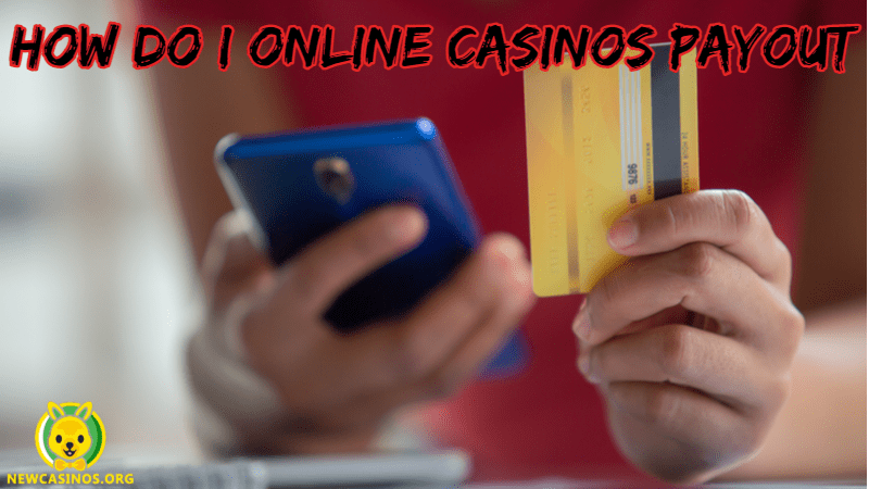 How Do Online Casinos Pay You Your Winnings?