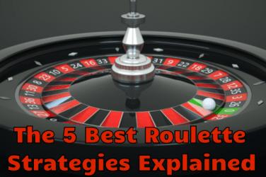 5 Best Roulette Strategies Explained