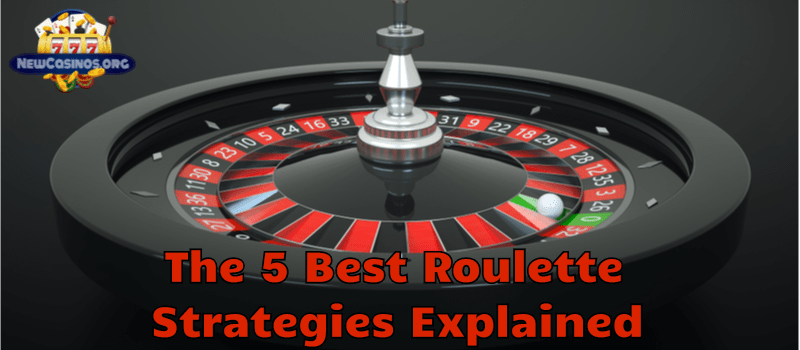 5 Best Roulette Strategies Explained