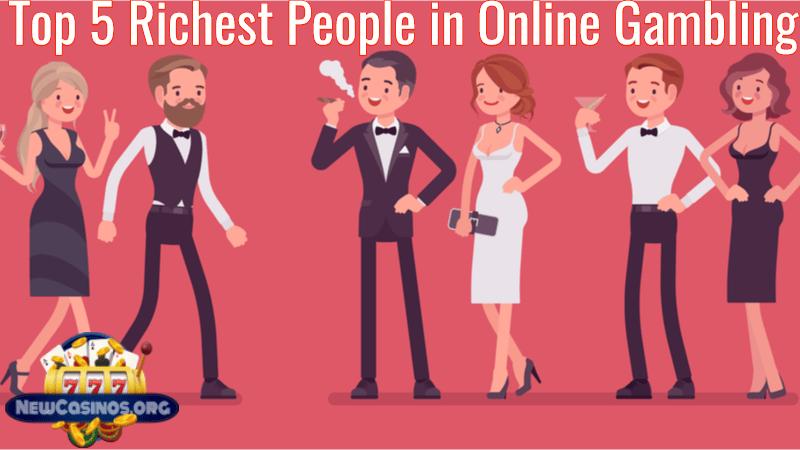 Top 5 Richest People in Online Gambling