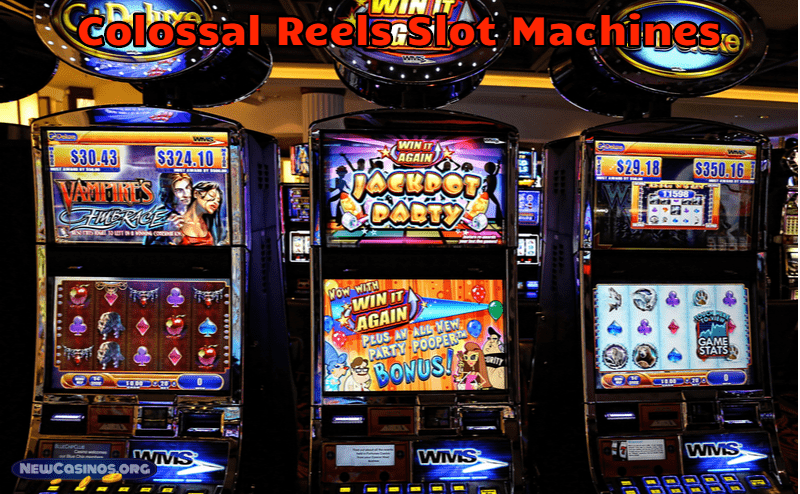 Colossal Reels Slot Machines