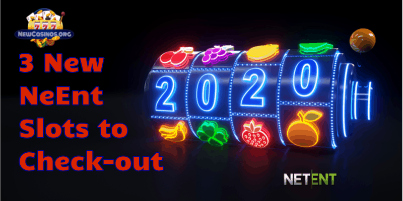 3 Great New NetEnt Slots to Look For in 2020