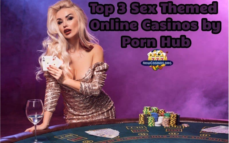 X-rated Online Casinos by Porn Hub