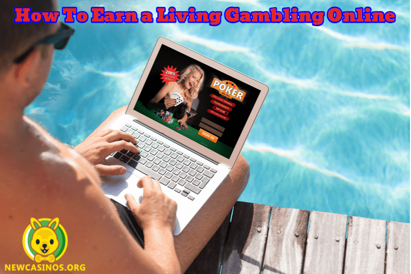 How To Earn A Living Gambling Online