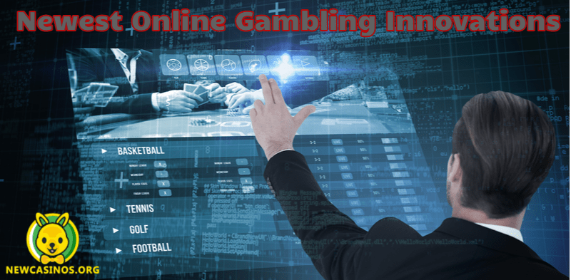 Newest Online Gambling Innovations