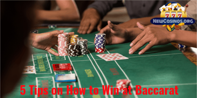 5 Tips on How to Win at Baccarat