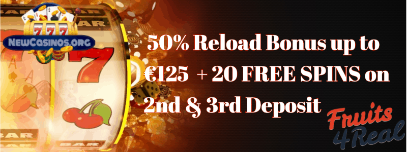 Fruits4Real Reload Casino Bonus – 50% up to €125
