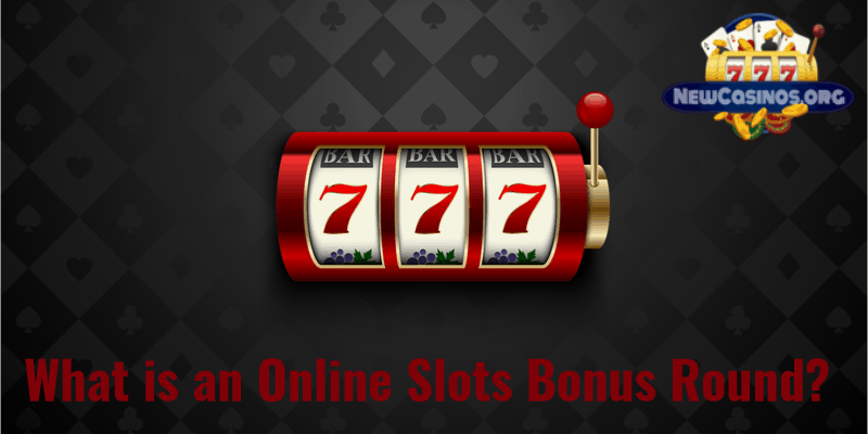 What are Online Slots Bonus Rounds?