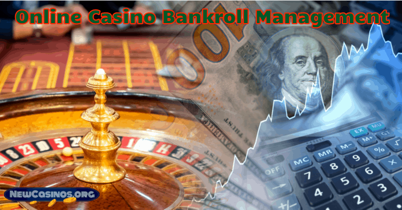 A Complete Online Casino Bankroll Management Strategy