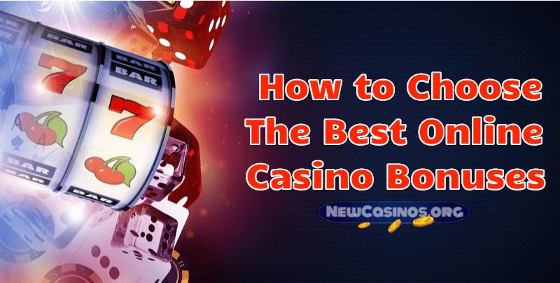 How To Choose The Best Casino Bonuses