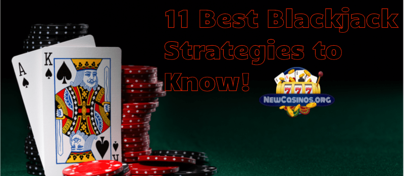 11 of the Best Blackjack Strategies to Know and Use
