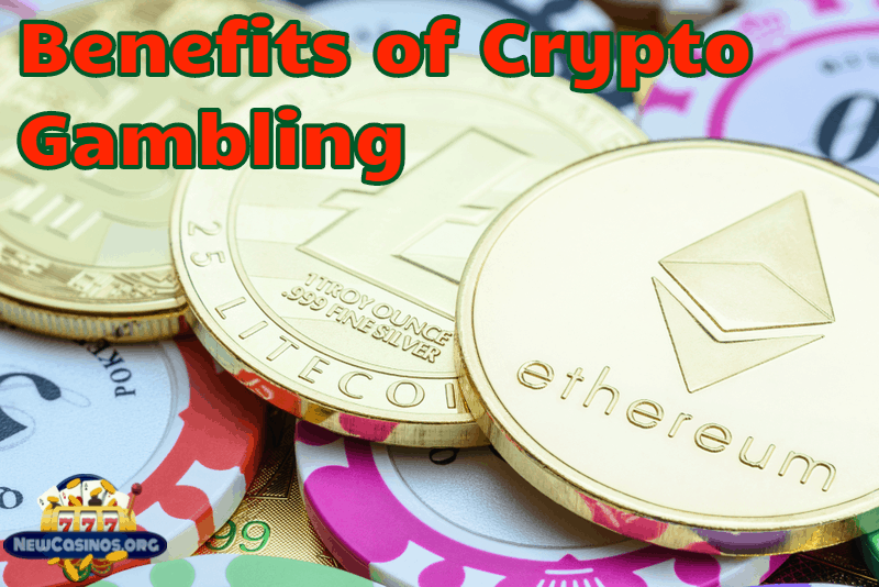 What are the Benefits of Crypto Casino Gambling