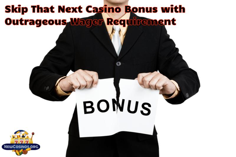 Why You May Want to Skip That Next Casino Bonus