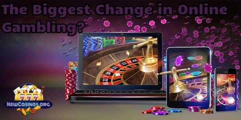 The Biggest Change in Online Gambling?