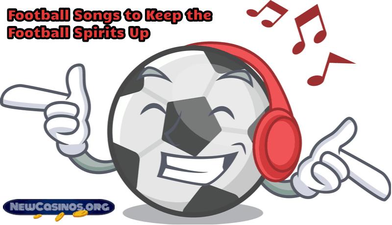 Football Songs to Keep the Football Spirits Up