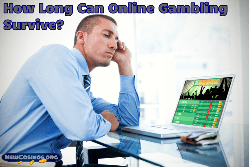 How Long Can Online Gambling Survive?
