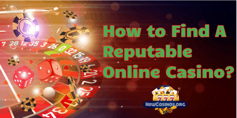 How to Find A Reputable Online Casino?