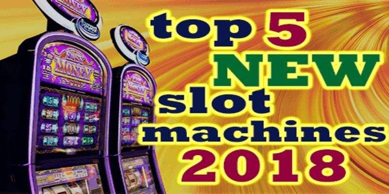 Top 5 Slot Machines Released In 2018