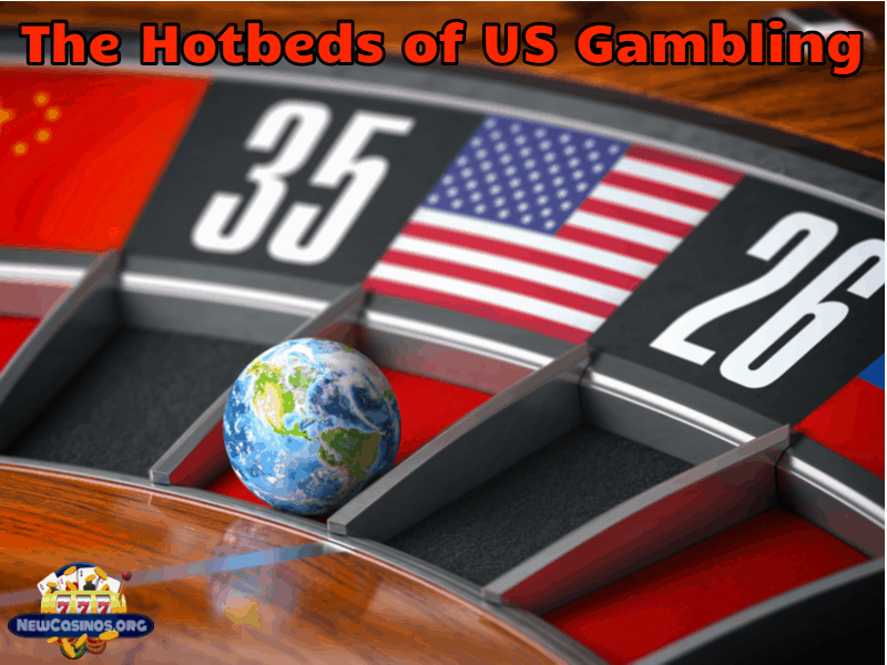 The Hotbeds of US Gambling