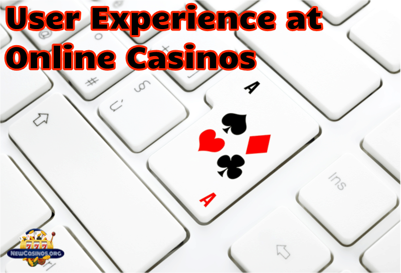 How to Have a Remarkable User Experience at Online Casinos