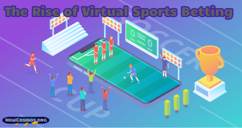The Rise of Virtual Sports Betting