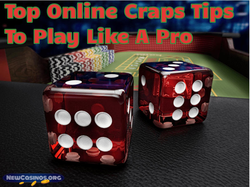Top Online Craps Tips To Play Like A Pro