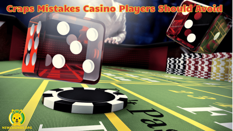 Craps Mistakes Casino Players Should Avoid