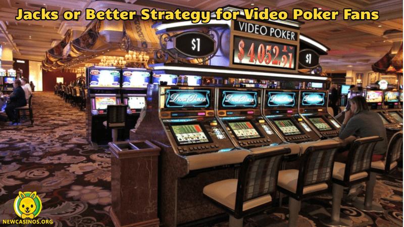 Jacks or Better Strategy For Video Poker Fans