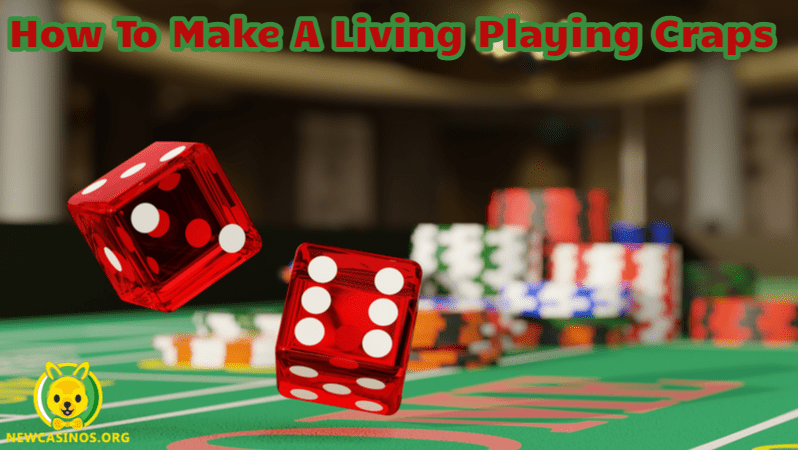 How To Make A Living Playing Craps