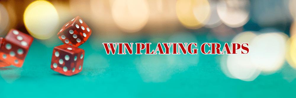 Win Playing Craps