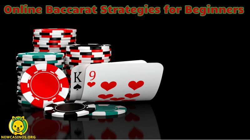 Online Baccarat Strategies For Beginners