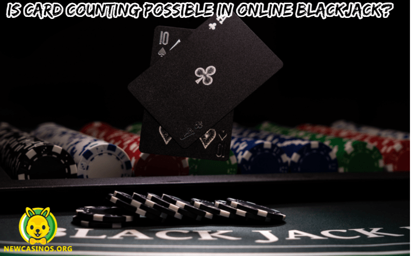 Is Card Counting Possible In Online Blackjack?