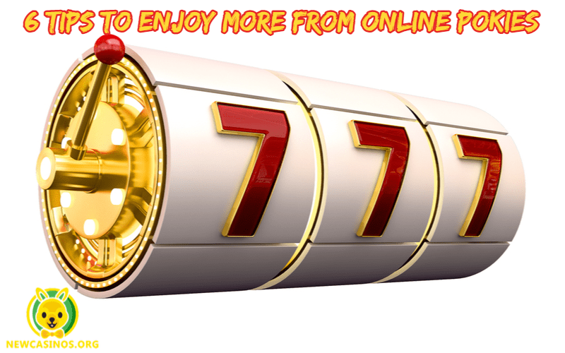 6 Tips To Enjoy More From Online Pokies
