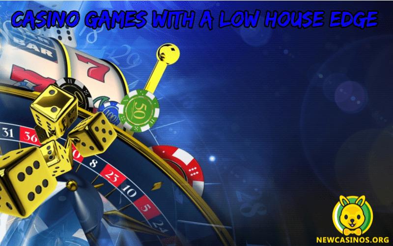 Juegos de casino con una ventaja de casa baja ⋆ NewCasinos
